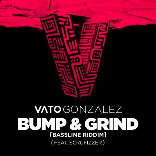 Bump & Grind (Bassline Riddim) (ft. Scrufizzer)