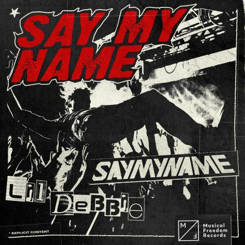 Say My Name (feat. Lil Debbie)